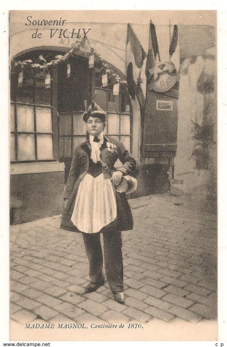 Vichy - Madame Magnol - Cantiniere De 1870  - CPA ° - Vichy