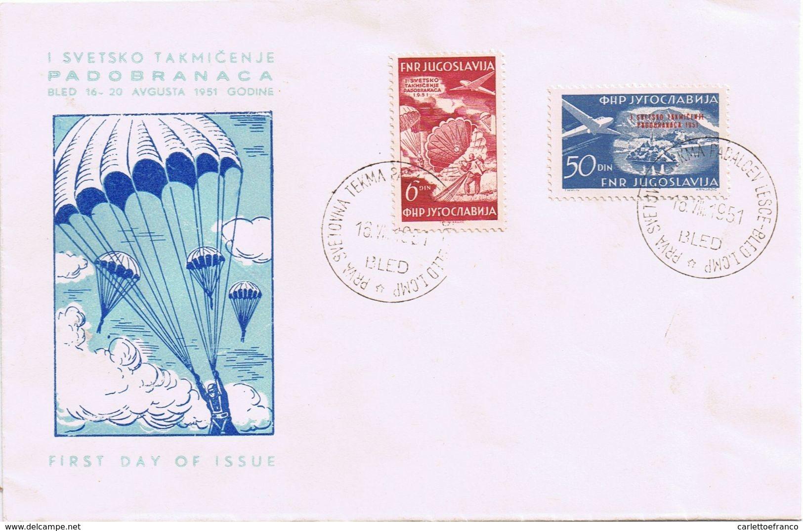 Busta Primo Giorno - Paracadutismo - Bled - Agosto 1951 - 1945-1992 Socialist Federal Republic Of Yugoslavia
