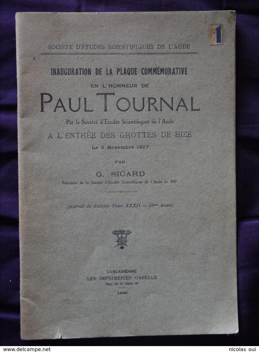 Inauguration De La Plaque Commemorative En L Honneur De  PAUL TOURNAL A L Entree Des Grottes De BIZE   SICARD - Archéologie