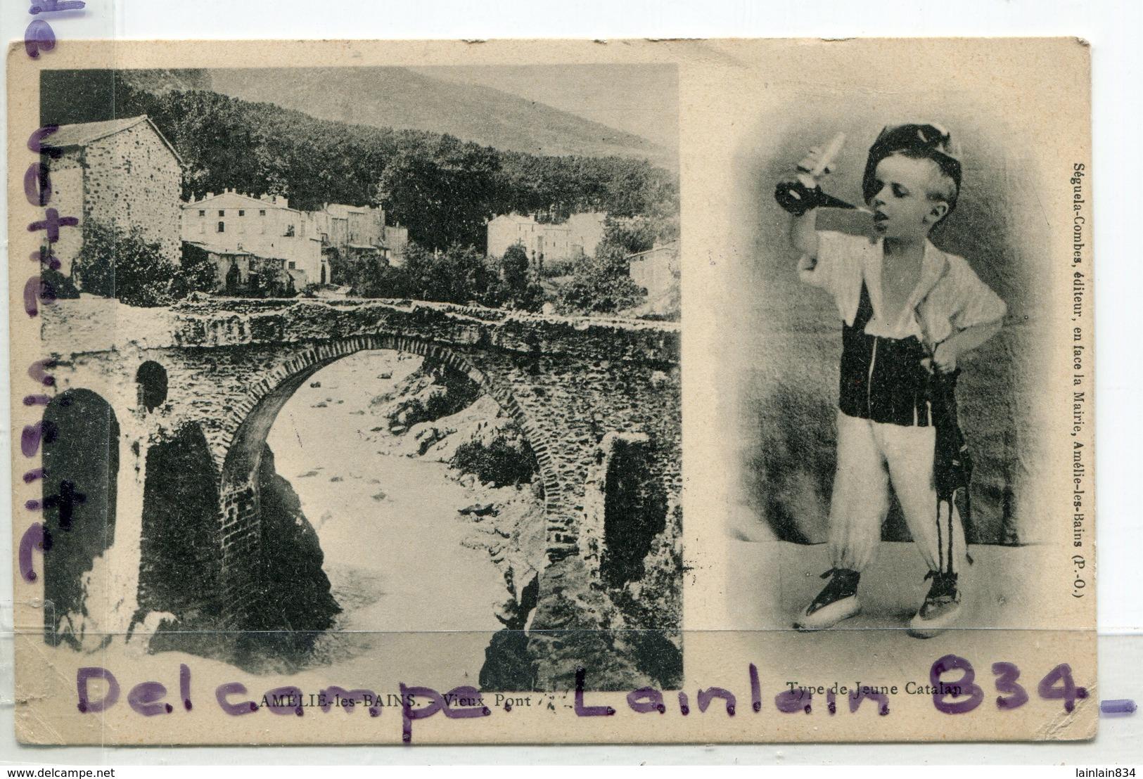 - AMELIE-les-BAINS - Vieux Pont,  Type De Jeune Catalan, 2 Vues, écrite, 1903, Peu Courante, TBE, Scans. - France