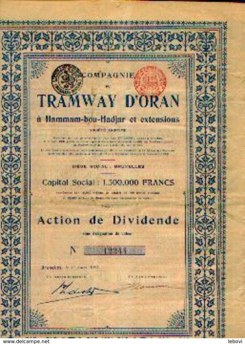 (BRUXELLES) « Compagnie Du Tramway D'ORAN SA» – Capital : 1.500.000 Fr –action De Dividende - Chemin De Fer & Tramway