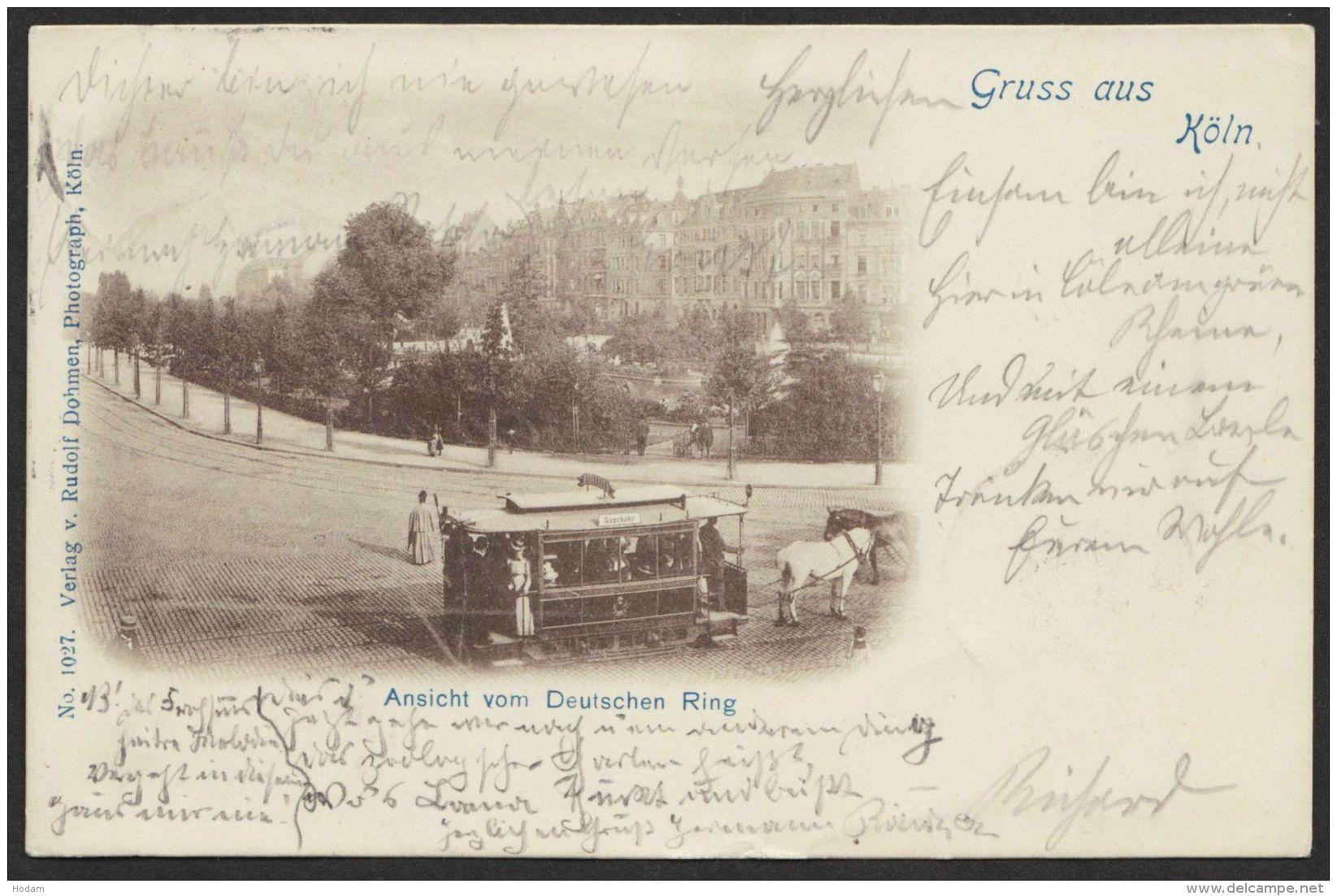 """""""Köln"""", Deutscher Ring Mit Pferde-Straßenbahn, 1901 Gelaufen - Köln"""