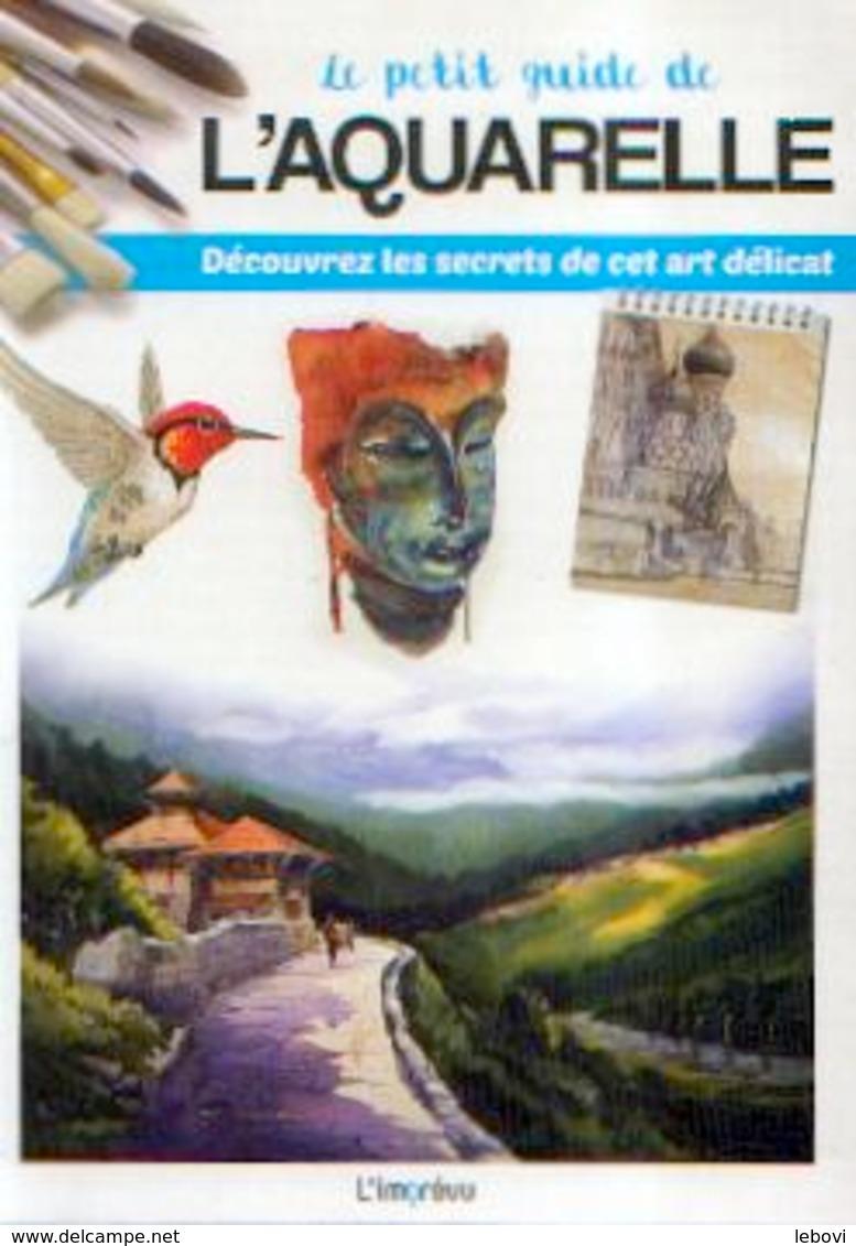 « Le Petit Guide De L'aquarelle » (collaboration) – Ed. L'mprévu, Paris (2016) - Creative Hobbies