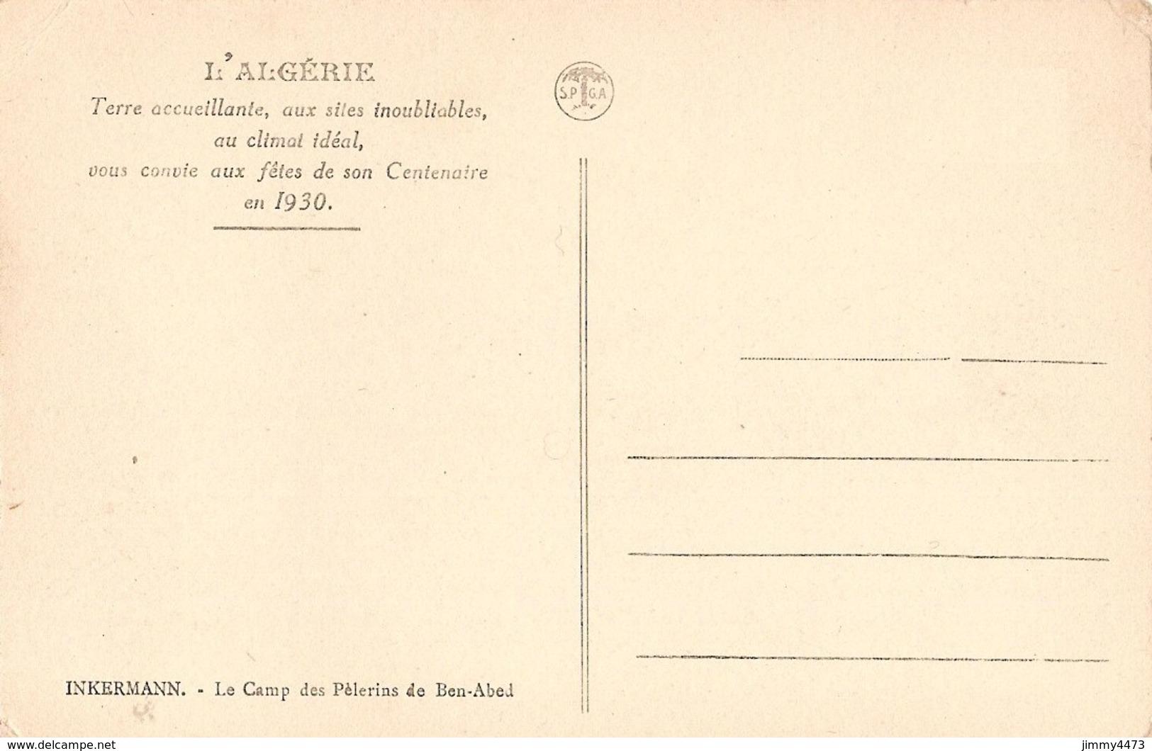 CPA - Le Camp Des Pélerins De Ben Abel Aux Fêtes Du Centenaire 1930 - INKERMAN ( Chief - Orléansville ) Ville D' Algérie - Chlef (Orléansville)