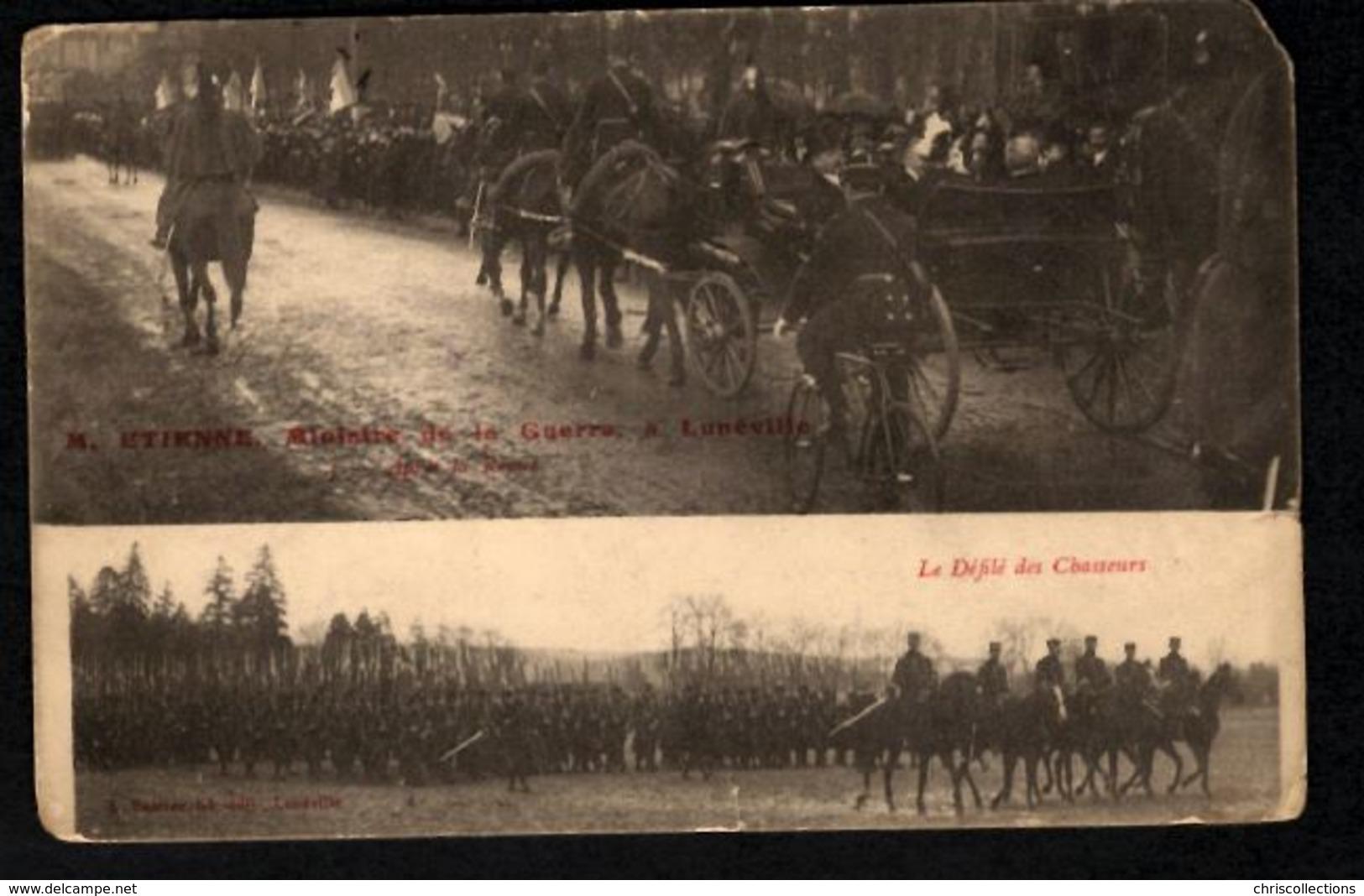 LUNEVILLE - M. Etienne - Ministre De La Guerre - Défilé Des Chasseurs - Luneville