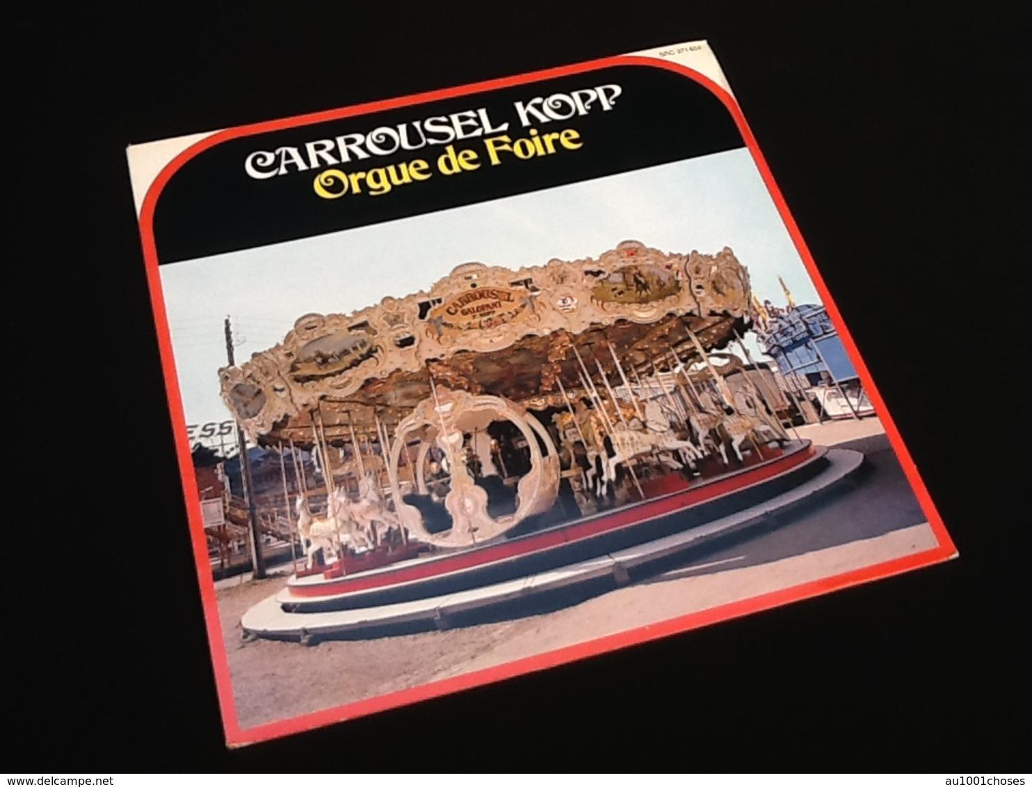Vinyle 33 Tours  Carrousel Kopp   Orgue De Foire - Vinyl Records
