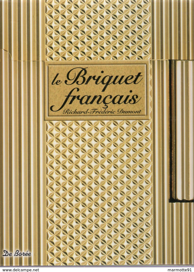 LE BRIQUET FRANCAIS PAR R.F. DUMONT GUIDE COLLECTION - Livres