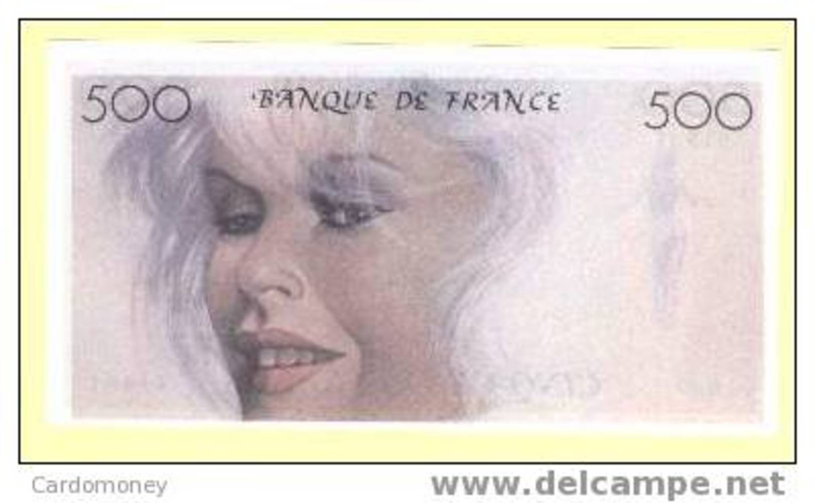 Brigitte BARDOT -  Billet Fantaisie De 500 Francs ! (art. N° 164-3) - Cinemania