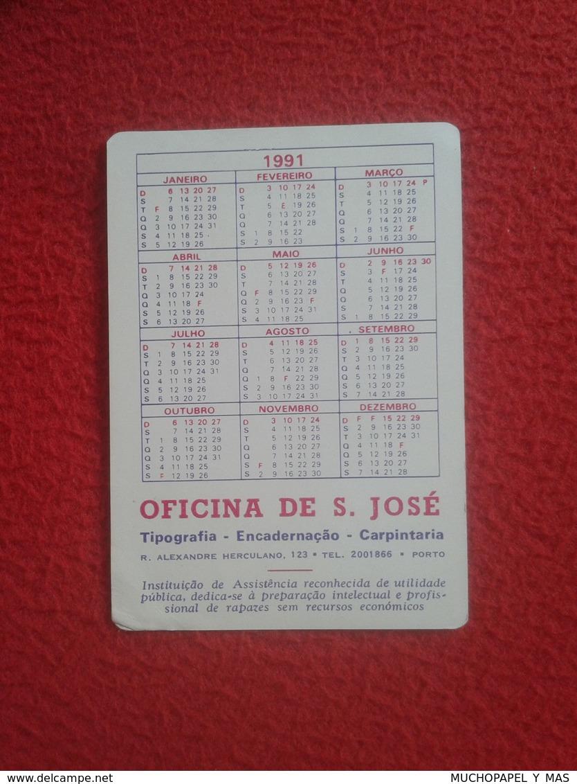 CALENDARIO DE BOLSILLO MANO PORTUGAL PORTUGUESE CALENDAR 1991 OFICINA S. SAN JOSÉ TIPOGRAFÍA PORTO OPORTO VER FOTO/S Y D - Tamaño Pequeño : 1991-00