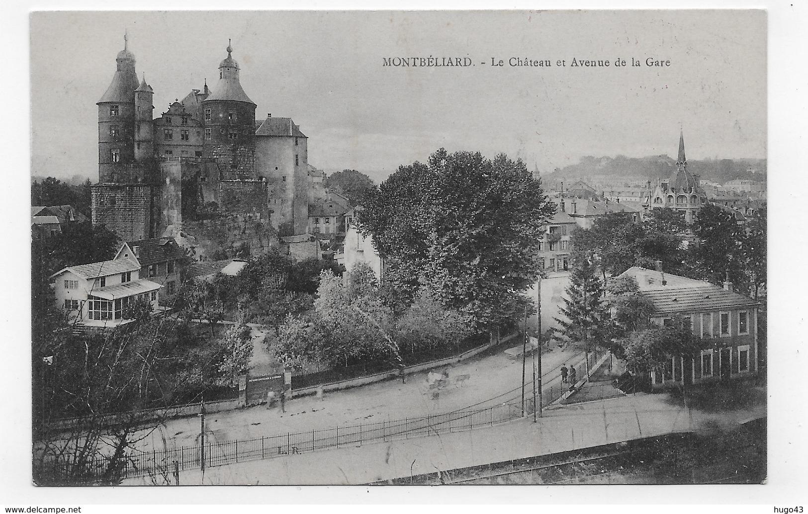 (RECTO / VERSO) MONTBELIARD - LE CHATEAU ET AVENUE DE LA GARE - CACHET ET CORRESPONDANCE MILITAIRE - CPA VOYAGEE - Montbéliard