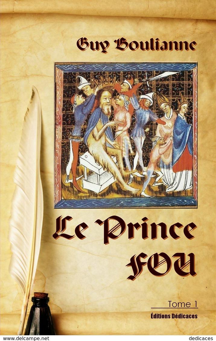 Le Prince Fou (tome 1), Par Guy Boulianne - Autres