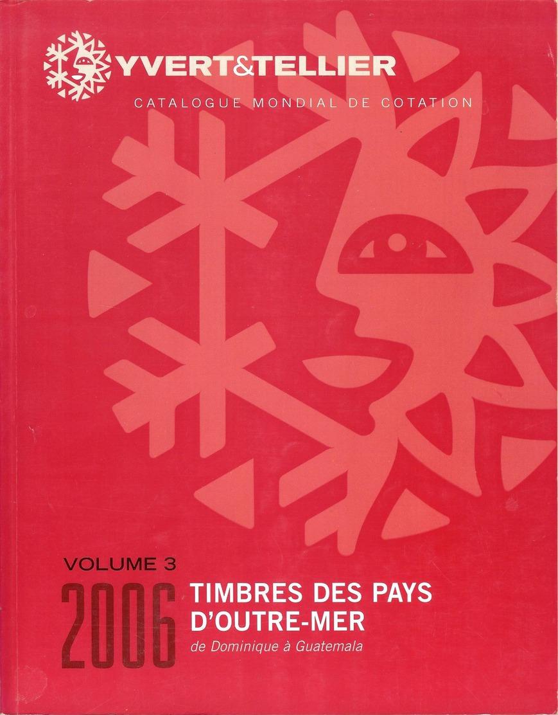 YVERT & TELLIER - CATALOGUE Des TIMBRES Des PAYS D'OUTREMER VOL. N°3 2006 (occasion) - Frankreich