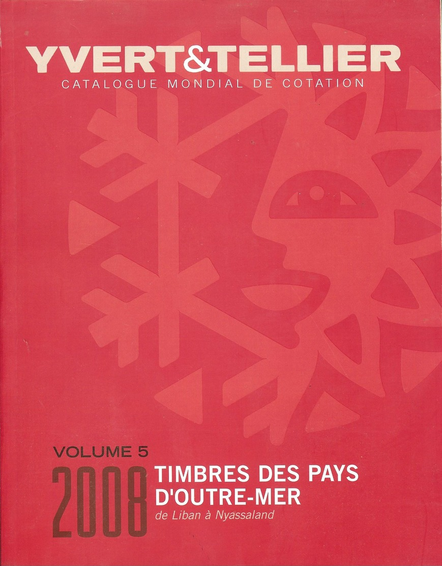 YVERT & TELLIER - CATALOGUE Des TIMBRES Des PAYS D'OUTREMER VOL. N°5 2008 (occasion) - Frankreich