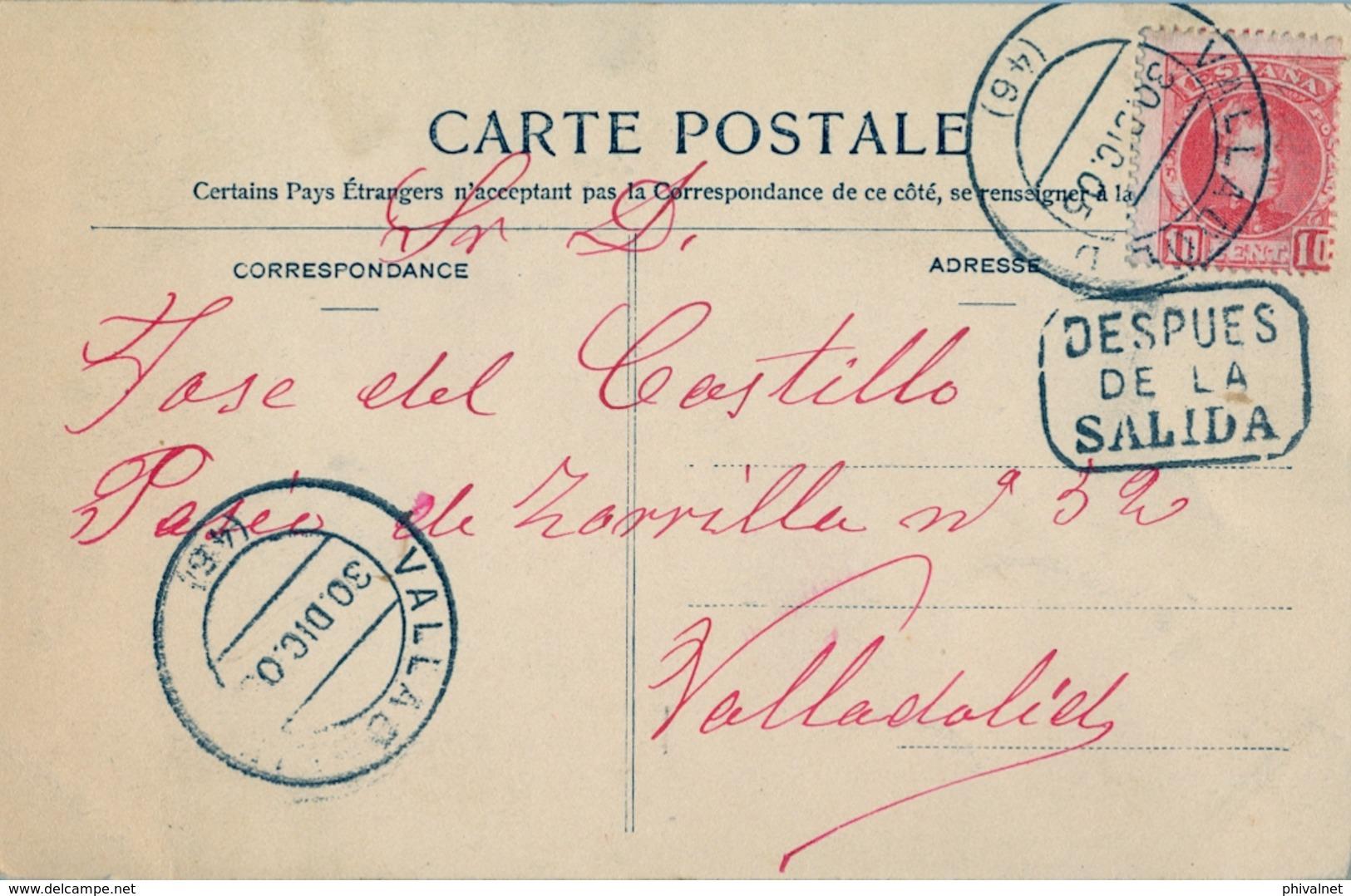 """1905 , VALLADOLID , TARJETA POSTAL CIRCULADA , MARCA """" DESPUÉS DE LA SALIDA """" - 1889-1931 Reino: Alfonso XIII"""