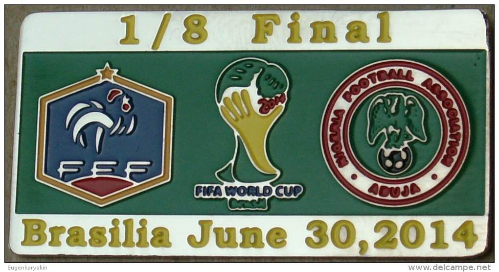 PIN FIFA 2014 FRANCE Vs NIGERIA 1/8 FINAL - Fussball