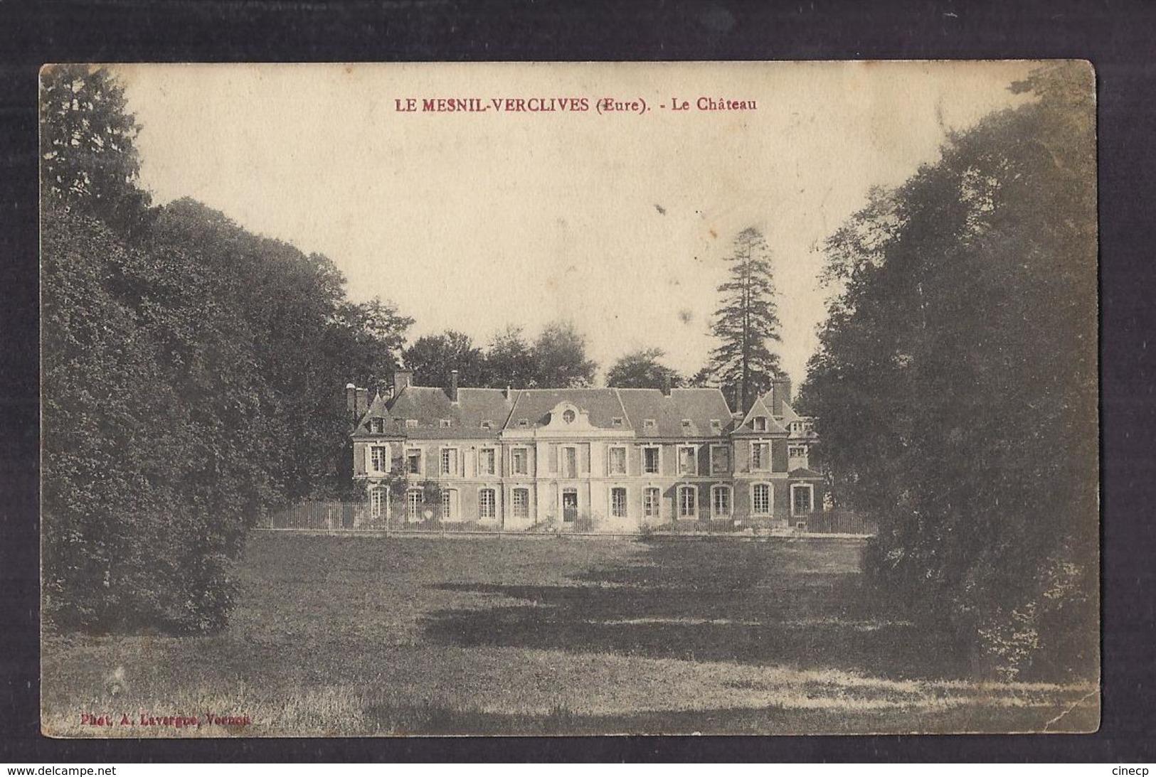 CPA 27 - LE MESNIL-VERCLIVES - LE MESNIL VERCLIVES - Le Château - TB PLAN Edifice Et Sa Façade + Jolie Oblitération - Francia