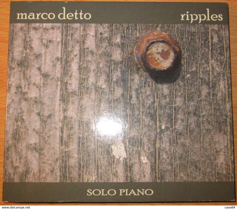 MARCO DETTO RIPPLES SOLO PIANO - Jazz