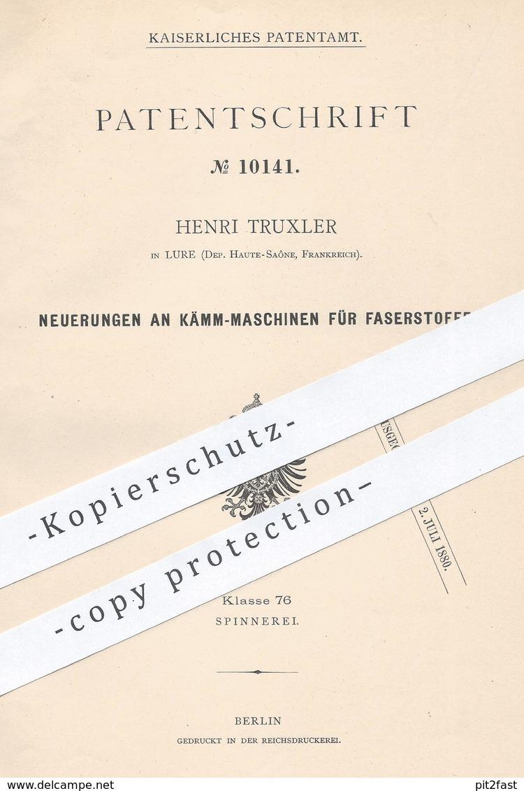 Original Patent - Henri Truxler , Lure , Haute Saône , Frankreich , 1879 , Kämmmaschine Für Faserstoff | Spinnen , Faser - Historische Dokumente