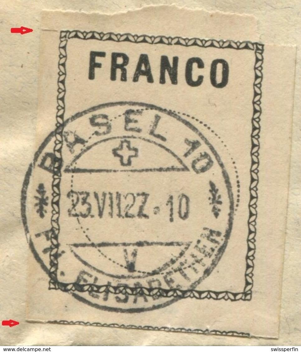1842 - FRANCO Zettel Mit ABART Auf Brief Mit Stempel BASEL 23.VII.27 - Franchise