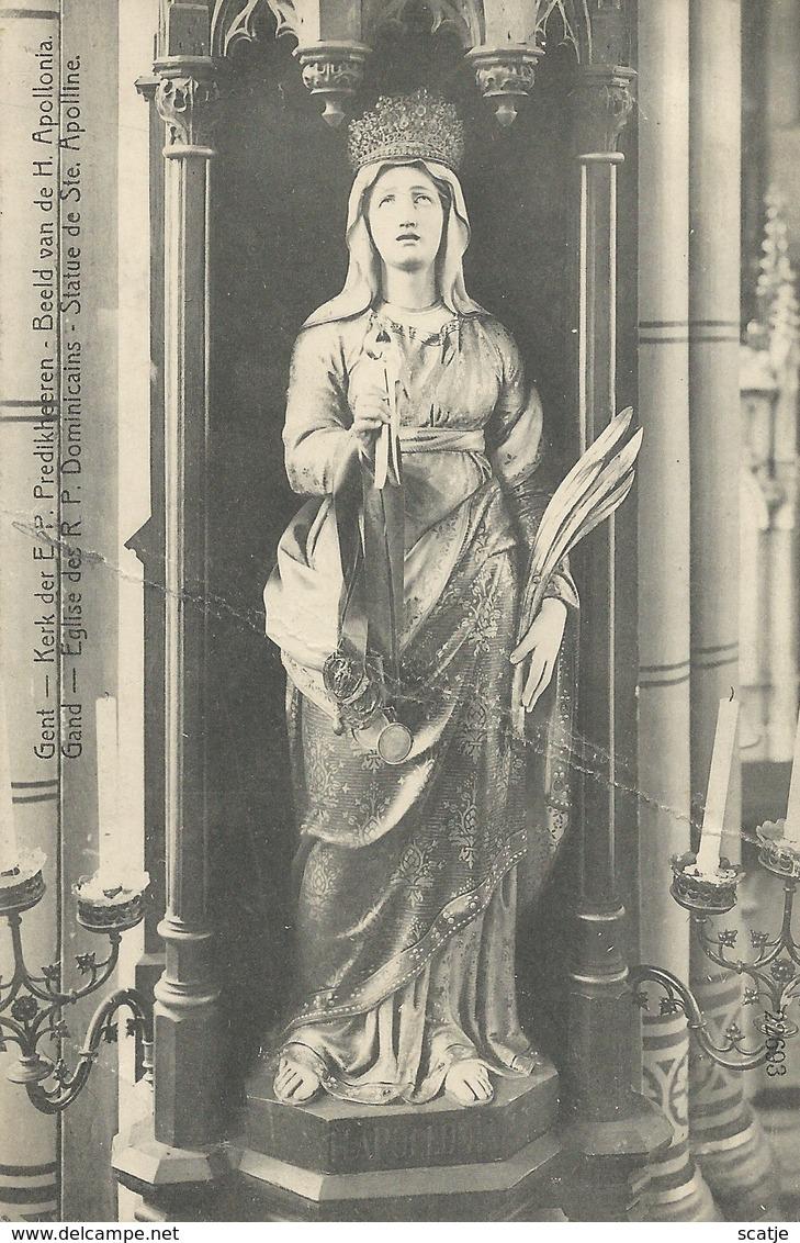 Gent  -   Kerk Der E.P.P. Predikheeren   -   Beeld Van De  H. Apollonia  (Plooi) - Gent