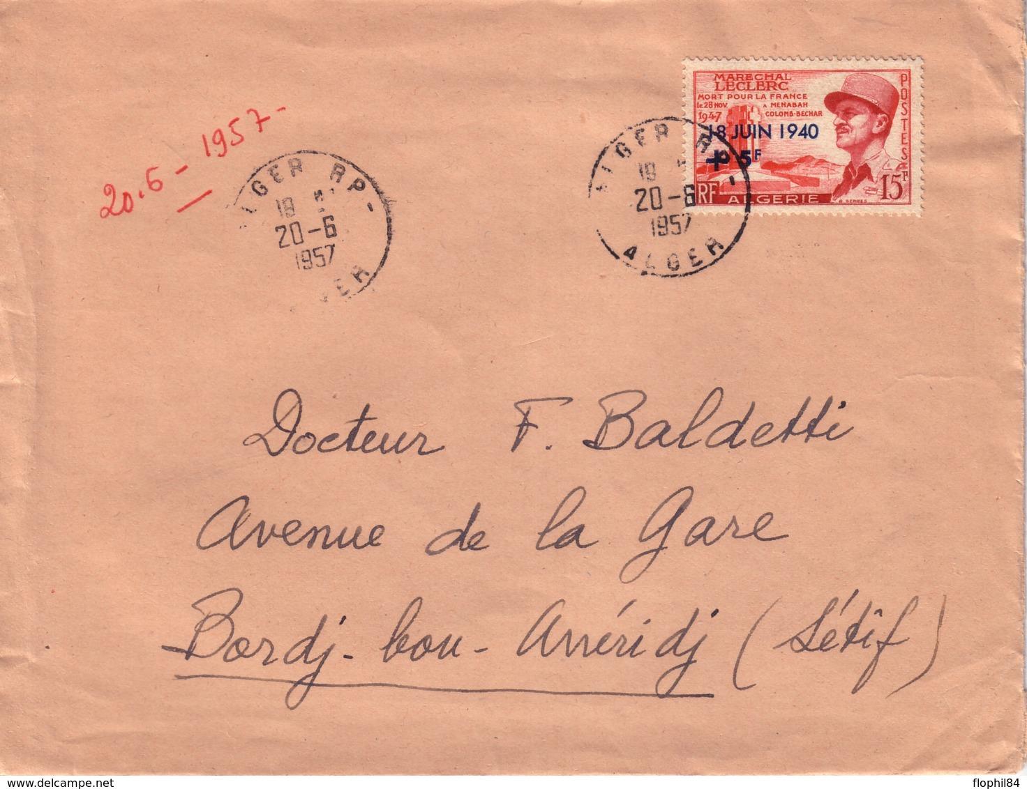 ALGERIE - ALGER RP - ALGER - 20-6-1957 - AFFRANCHISSEMENT MARECHAL LECLERC SEUL POUR SETIF - Covers & Documents
