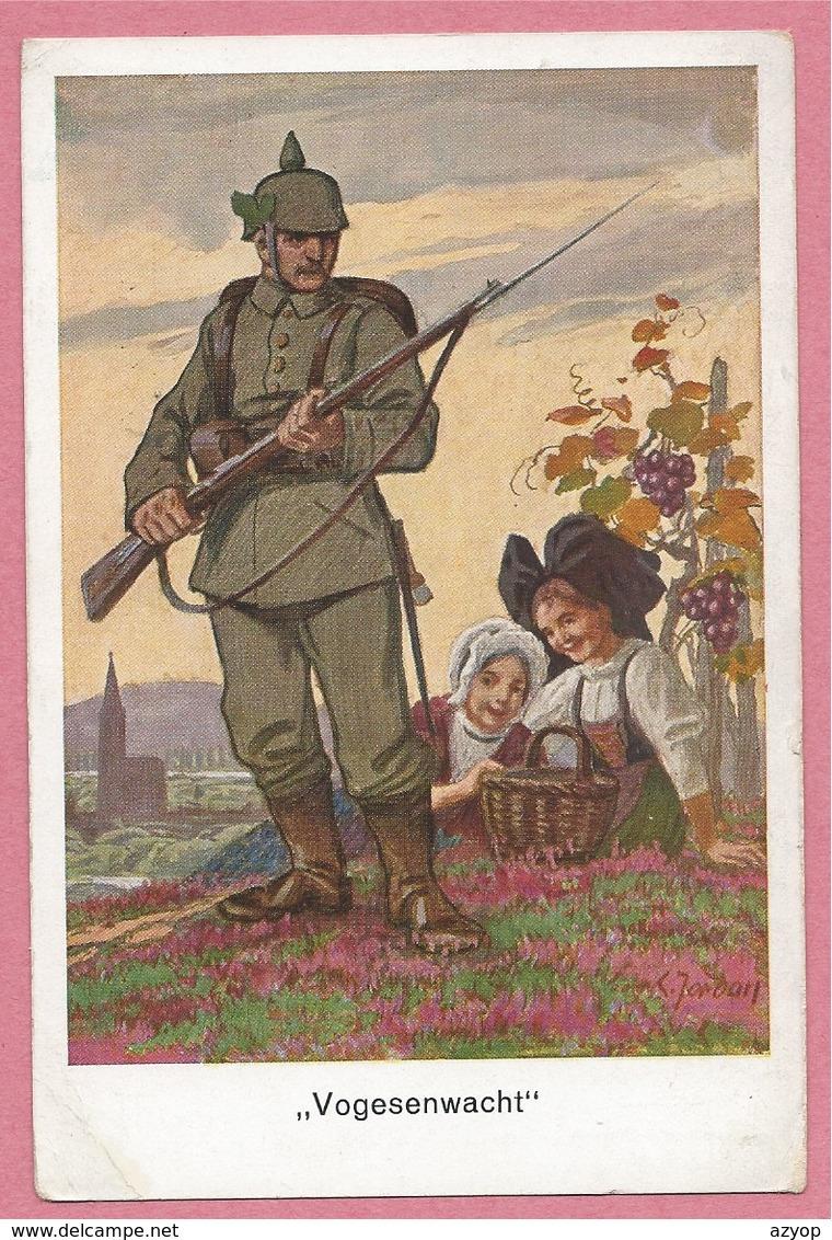 Vogesenwacht - Alsacienne - Carte Signée Charles JORDAN - Guerre 14/18 - Soldat Allemand - Cathédrale - Edit. MANIAS - Frankrijk
