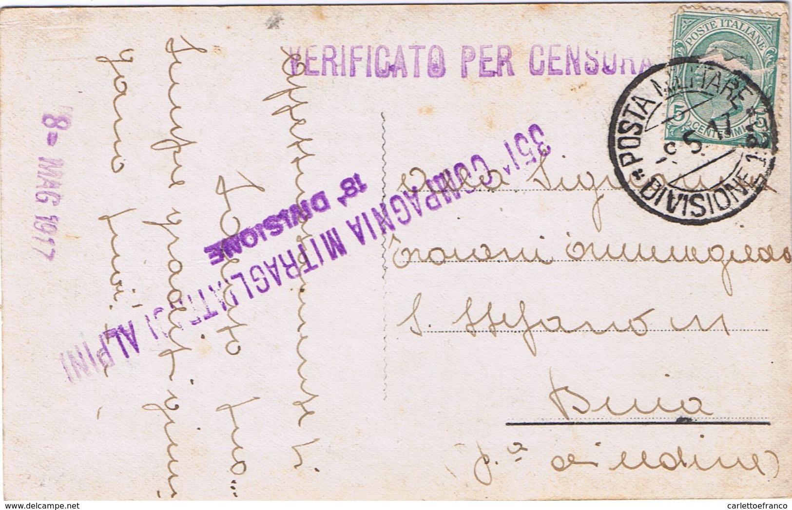 Cartolina 351 Compagnia Mitragliatrici Alpini 18 Divisione -> S. Stefano Buia  Viaggiata 1917 - 1900-44 Victor Emmanuel III