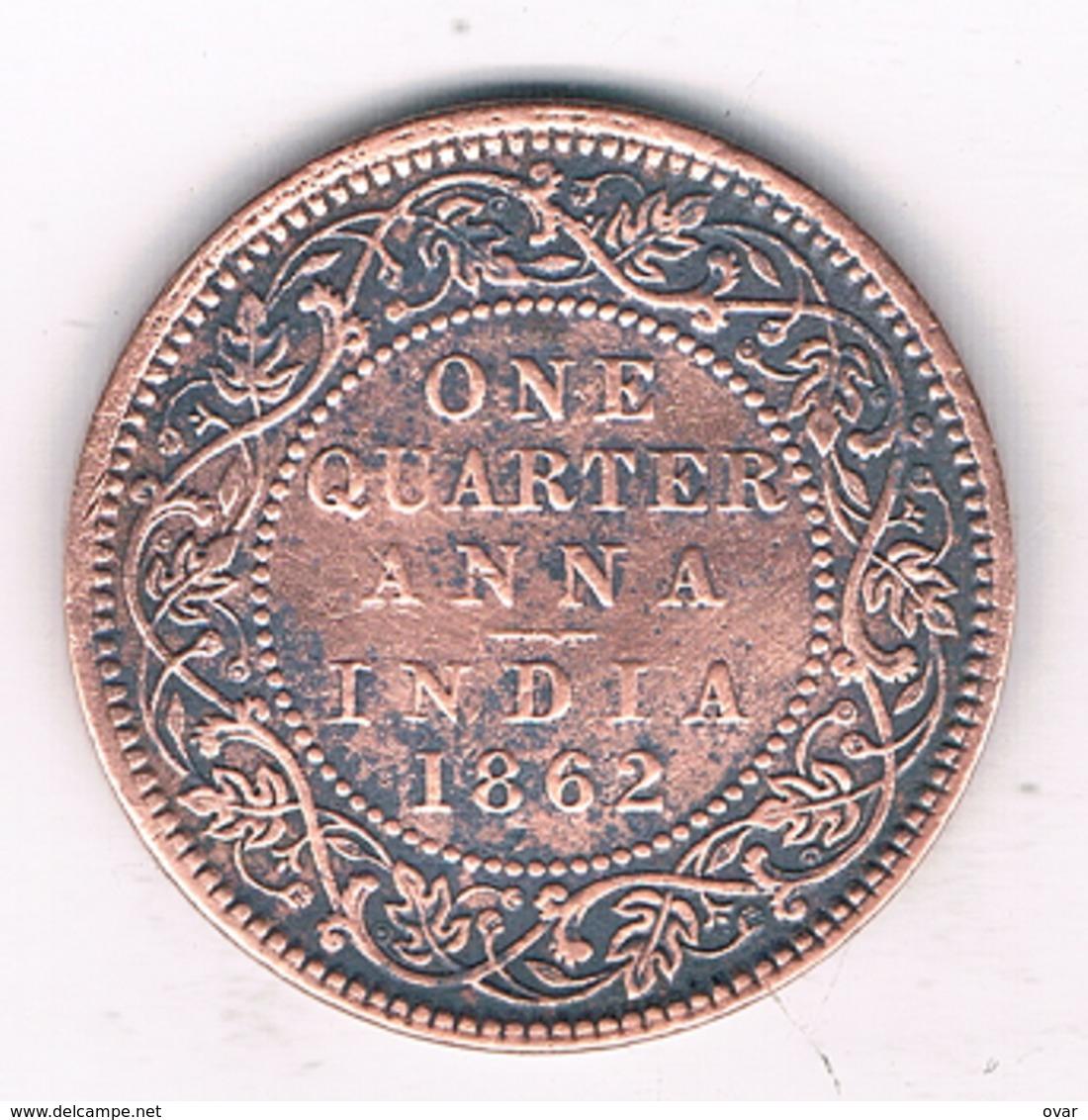 ONE QUARTER ANNA 1862 INDIA/3119G/ - Inde