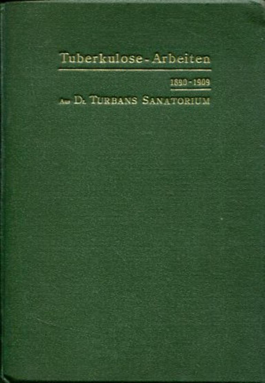 Tuberkulose-Arbeiten 1890-1909 Aus Dr. Turbans Sanatorium Davos. - Alte Bücher