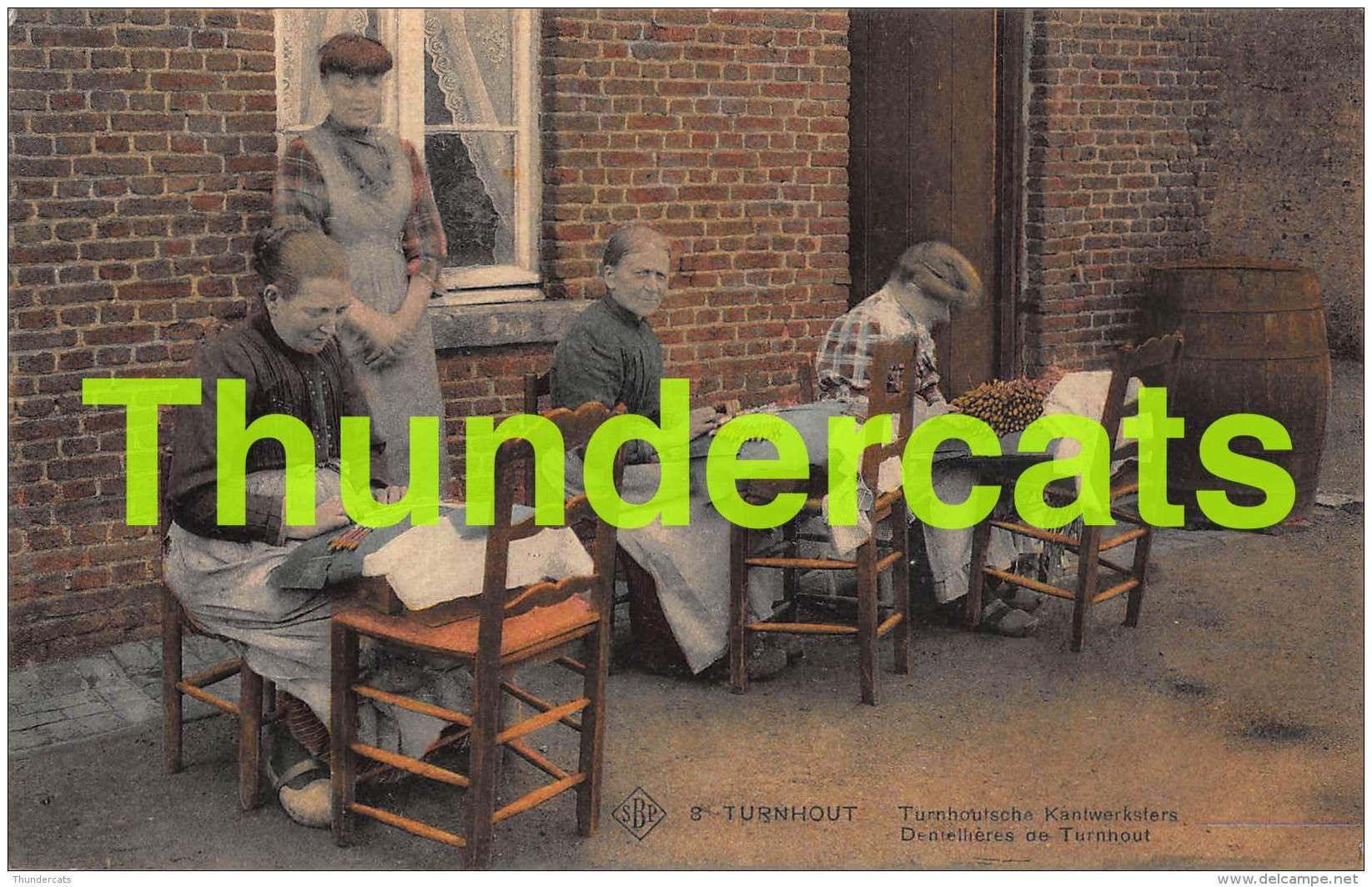 CPA TURNHOUT TURNHOUTSCHE KANTWERKSTERS DENTELLIERES - Turnhout