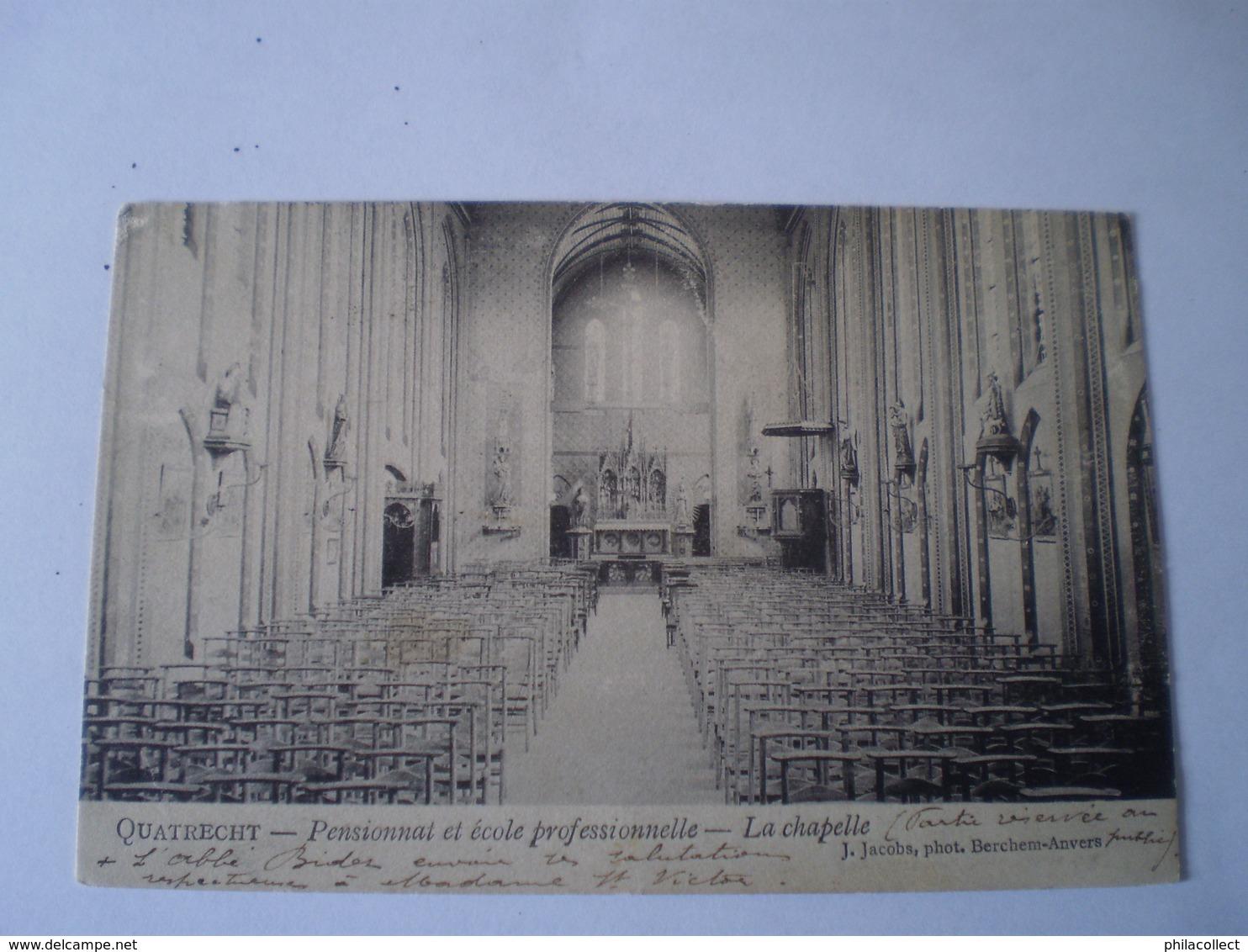 Quatrecht - Kwatrecht (Wetteren) Pensinnat Et Ecole Professionnelle - Chapelle // 1906 Zeldzaam - Rare - Andere