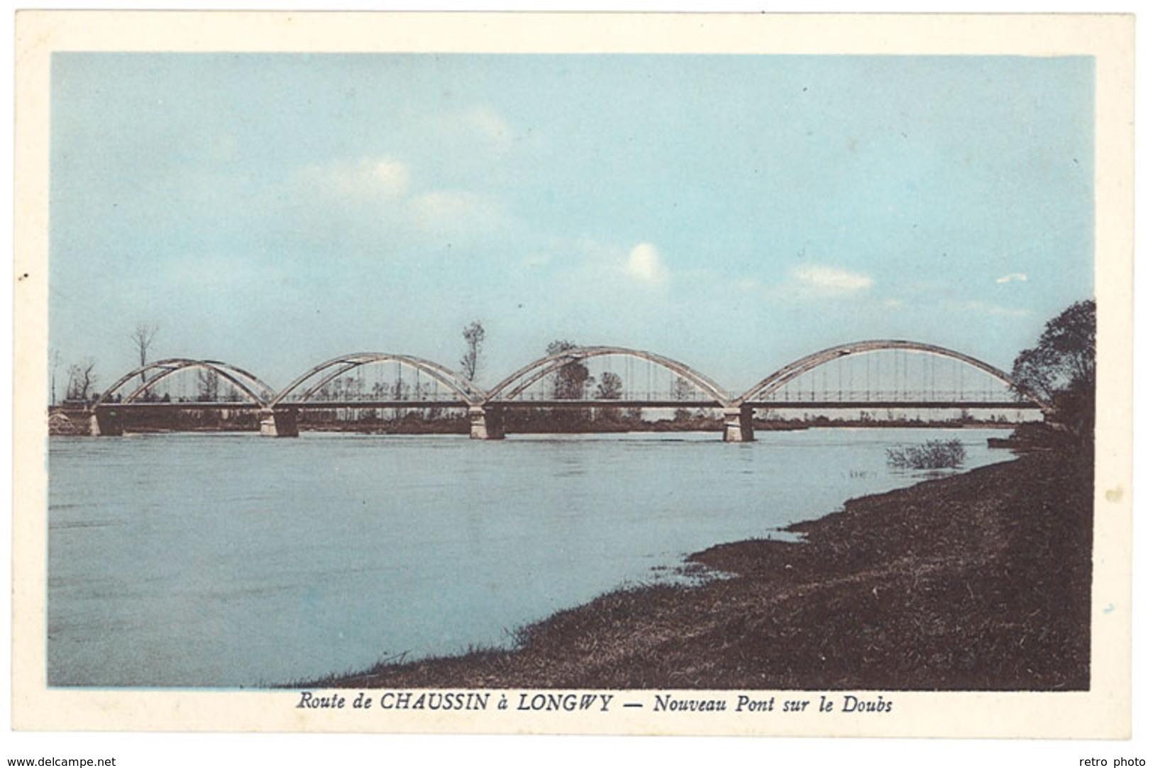 Cpa Route De Chaussin à Longwy - Nouveau Pont Sur Le Doubs - France