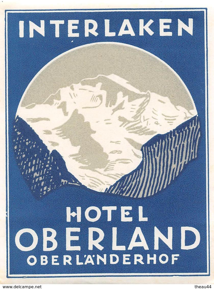 """¤¤  -  Etiquette De L'Hôtel """" OBERLAND """"  -   Suisse , Interlaken    -  Voir Description - Etiquettes D'hotels"""