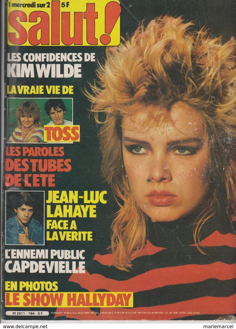 SALUT ! - N° 184 DU 13 AU 26 OCTOBRE 1982 - KIM WILDE-TOSS-LAHAYE-CAPDEVIELLE-HALLYDAY.. - PORT COMPRIS EN FRANCE - Musique