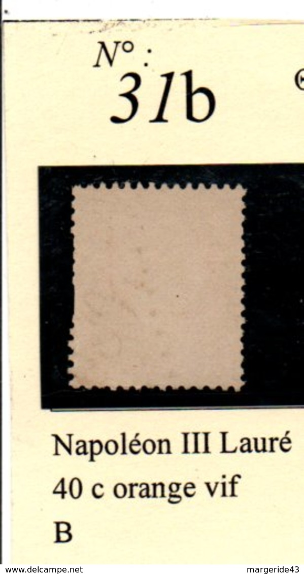 N° 31B NAPOLEON LAURE 40 C ORANGE VIF - 1863-1870 Napoléon III Lauré