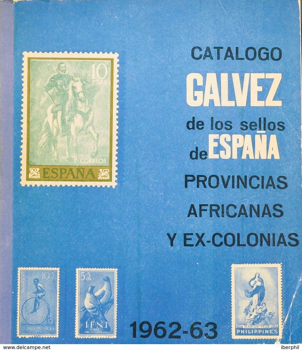 Bibliografía. (1962ca). CATALOGO GALVEZ DE LOS SELLOS DE ESPAÑA, PROVINCIAS AFRICANAS Y EX-COLONIAS 1850-1962. Editado P - España