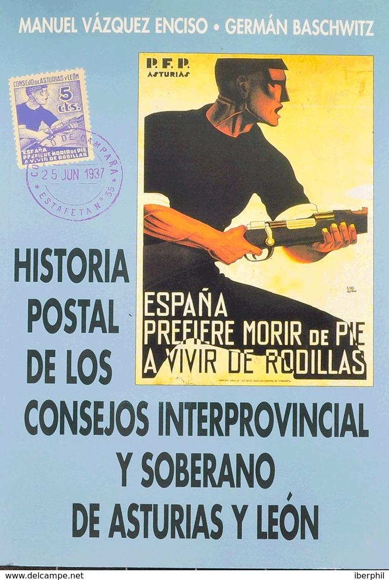Bibliografía. 1997. HISTORIA POSTAL DE LOS CONSEJOS INTERPROVINCIAL Y SOBERANO DE ASTURIAS Y LEON. Manuel Vázquez Enciso - Spain