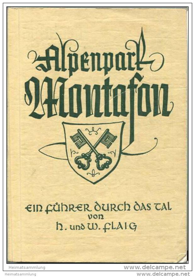 Alpenpark Montafon 1961 - Ein Führer Und Kleine Heimatkunde Durch Das Tal - Von Hermine Und Walther Flaig - 208 Seiten M - Oesterreich