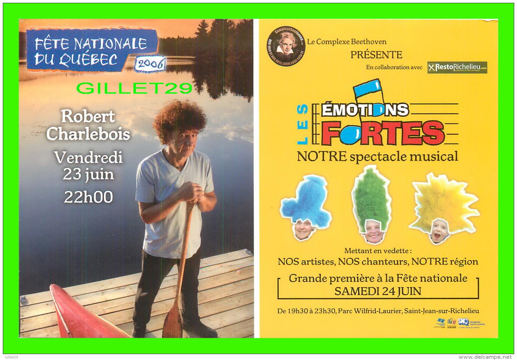 ADVERTISING - PUBLICITÉ - FÊTE NATIONALE DU QUÉBEC 2006 - ROBERT CHARLEBOIS - - Publicité