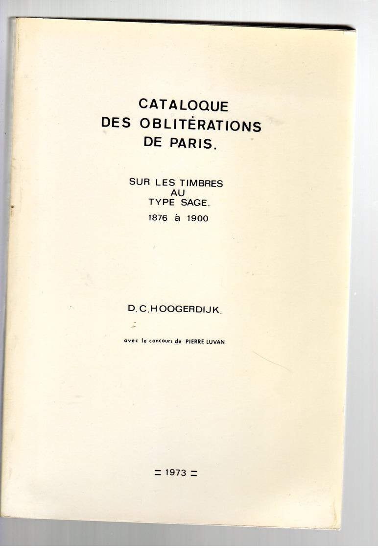 Hoogerdijk  / Luvan Catalogue Des Oblitérations De Paris Sur Sage 1876-1900  Ed 1973 225p - France