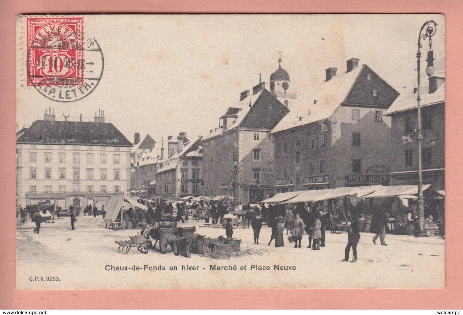 OUDE POSTKAART ZWITSERLAND - SCHWEIZ -   LA CHAUX-DE-FONDS - MARCHE  1906 - NE Neuchâtel