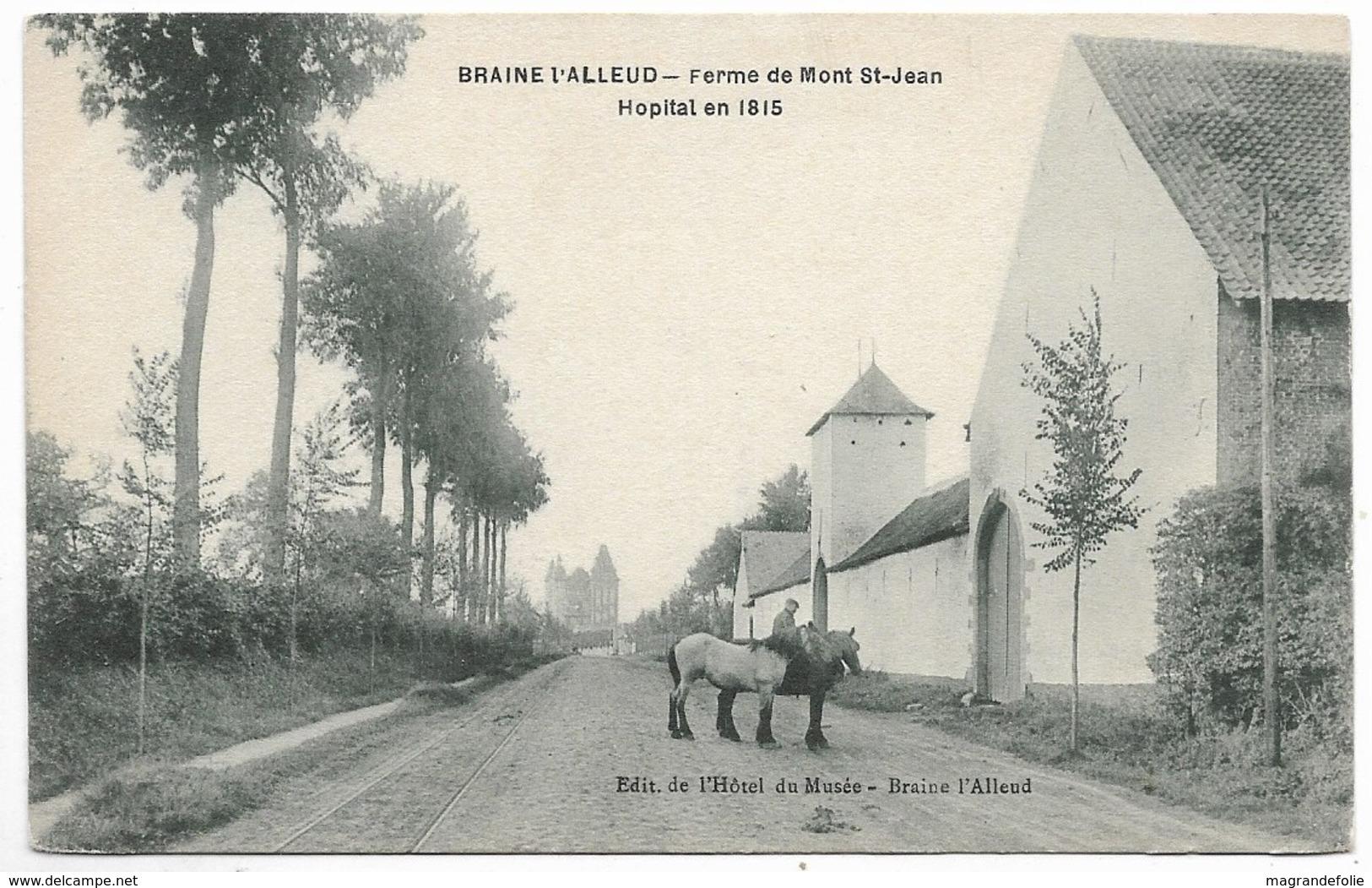 CPA PK   BRAINE L'ALLEUD  FERME DE MONT ST JEAN  HOPITAL EN 1815  CHEVAUX   HOTEL DU MUSEE - Belgique