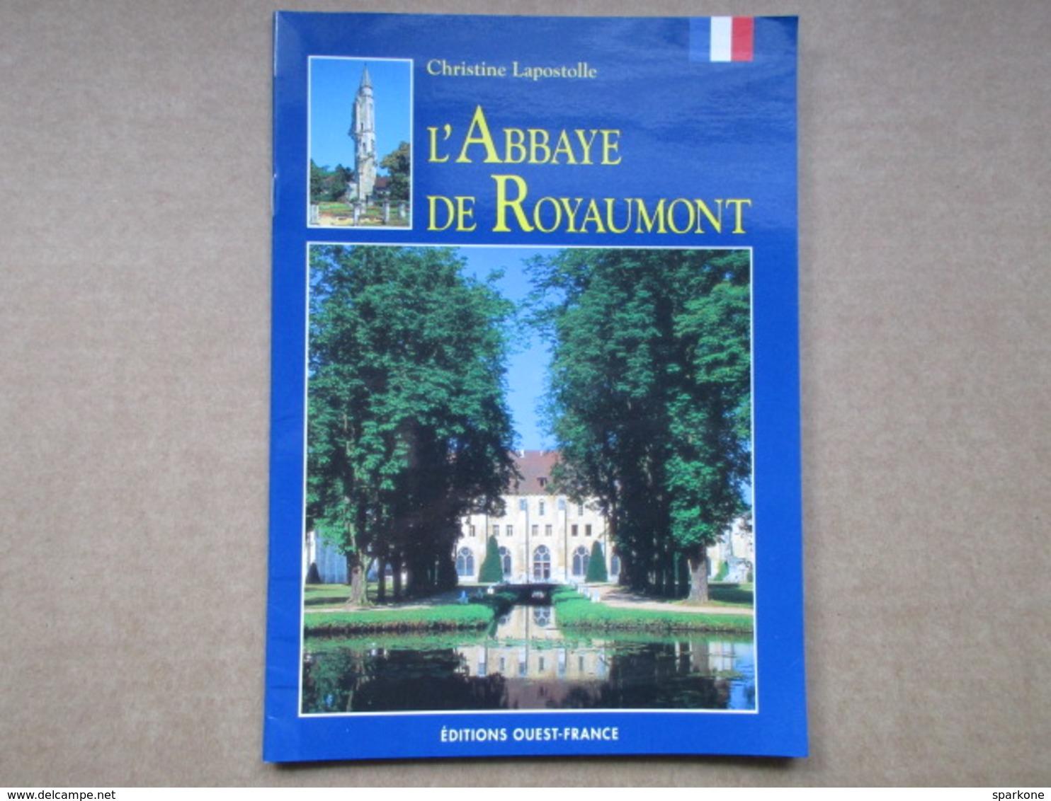 L'Abbaye De Royaumont (Christine Lapostolle) éditions Ouest France De 1995 - Picardie - Nord-Pas-de-Calais