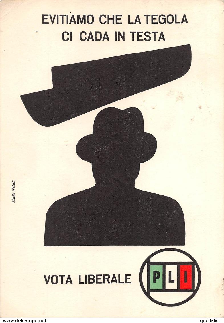 """0142  """"EVITIAMO CHE LA TEGOLA CI CADA IN TESTA - VOTA LIBERALE - PLI""""   CART  NON SPED - Partis Politiques & élections"""