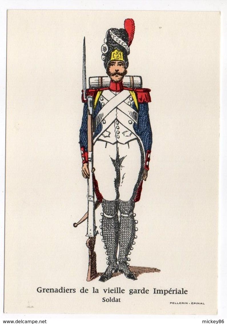 Histoire-d'après Imagerie PELLERIN-Epinal -88-Série Collection D'uniformes-Grenadier De La Vieille Garde Impériale - Histoire