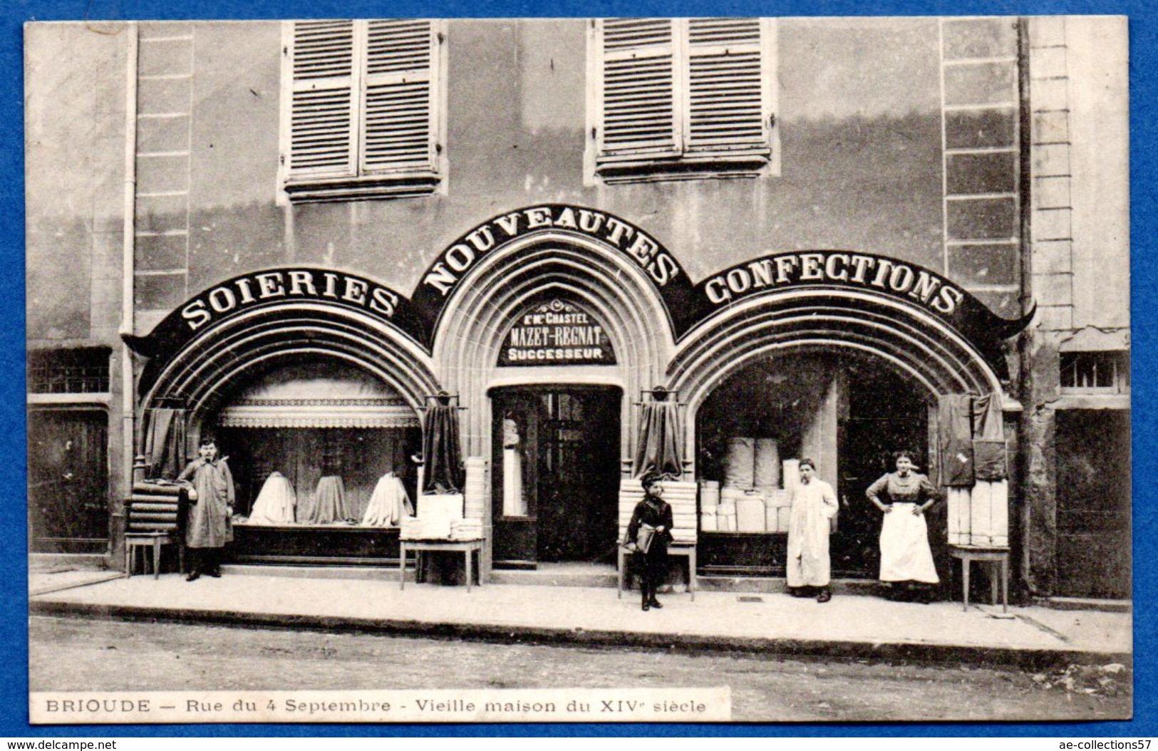 Brioude  / Rue Du 4 Septembre / Vieille Maison Du XIV Siècle / Chastel - Mazet-Regnat - Successeur / Soiries Confections - Brioude