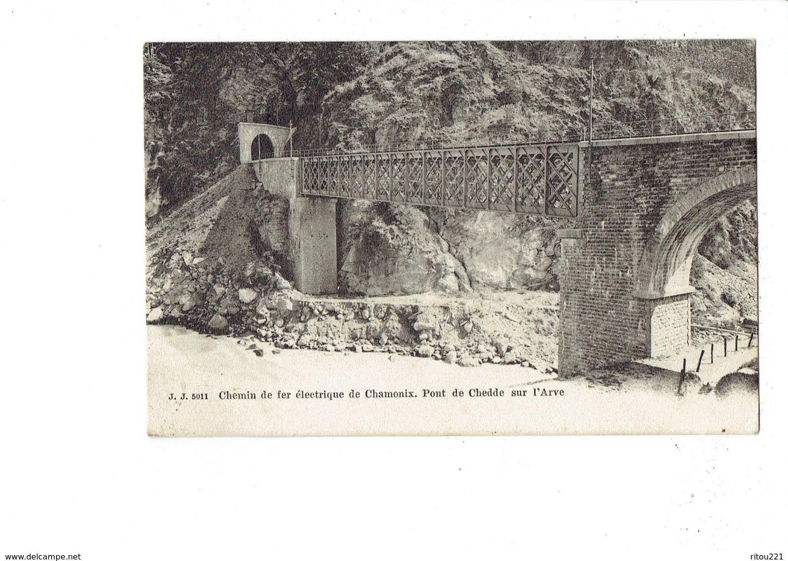 Cpa - Chemin De Fer électrique De Chamonix - Pont De Chedde Sur L'Arve - J.J. 5011 - Schienenverkehr
