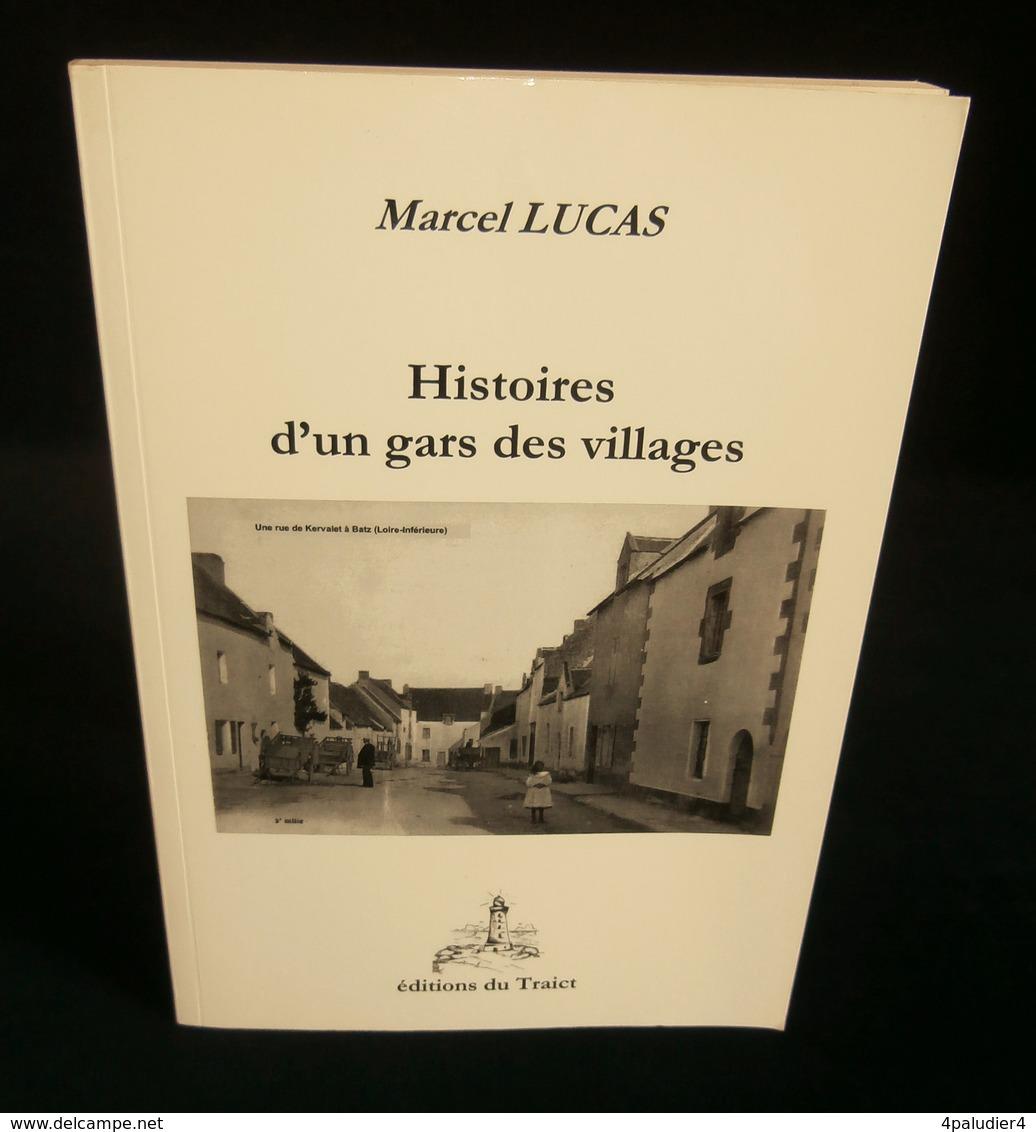 ( Batz Sur Mer Kervalet ) HISTOIRES D'UN GARS DES VILLAGES Marcel LUCAS 2011 - Pays De Loire