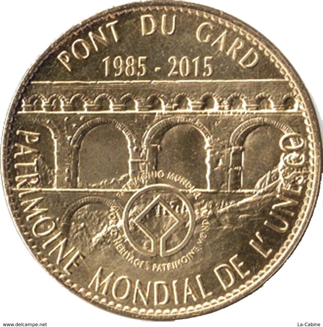 30 VERS PONT DU GARD N°6 UNESCO REVERS OLIVIER MÉDAILLE ARTHUS BERTRAND 2015 JETON TOURISTIQUE MEDALS TOKEN COINS - Arthus Bertrand