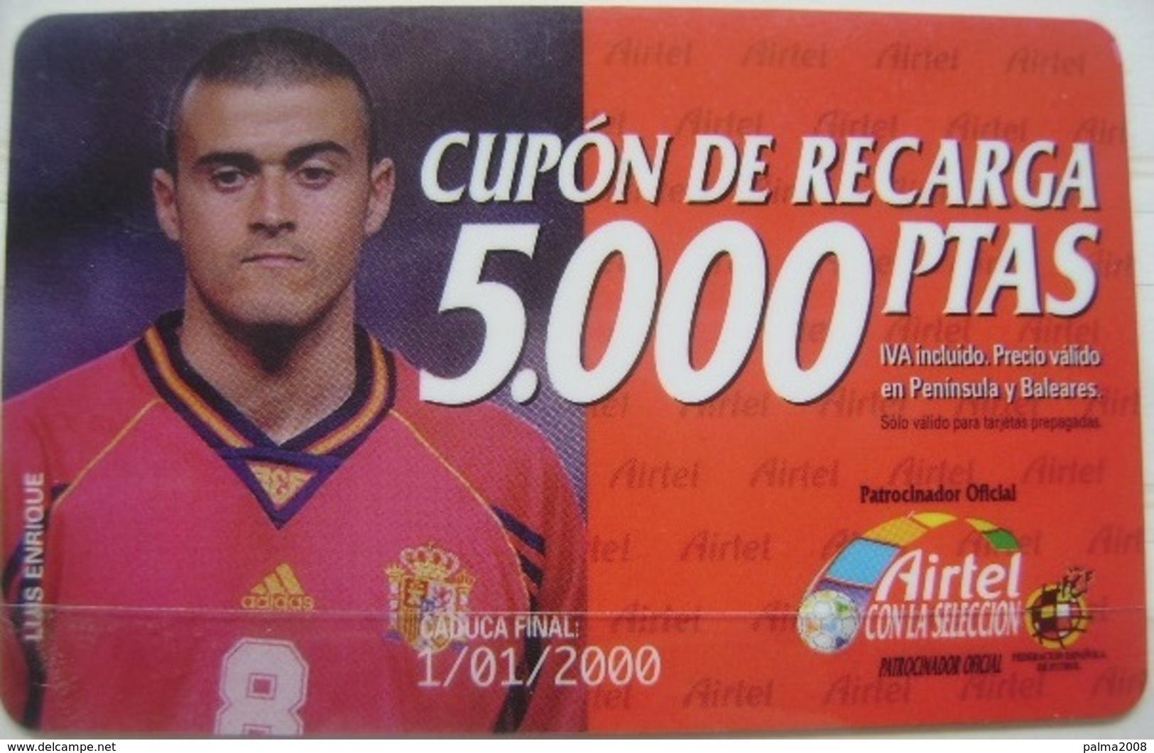 AIRTEL - LUIS ENRIQUE CUPON DE 5000 PTS - USADA 1ª CALIDAD LA DE LA FOTO - A699 - Airtel